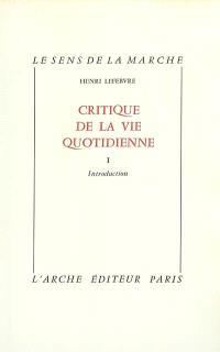 Critique de la vie quotidienne. Volume 1
