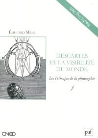Descartes et la visibilité du monde : Les principes de la philosophie