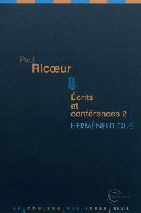 Ecrits et conférences. Volume 2, Herméneutique