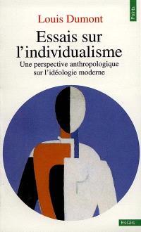 Essais sur l'individualisme : une perspective anthropologique sur l'idéologie moderne