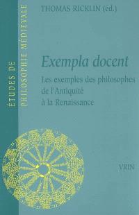 Exempla docent : les exemples des philosophes de l'Antiquité à la Renaissance : actes du colloque international, université de Neufchâtel, 23-25 oct. 2003