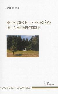 Heidegger et le problème de la métaphysique