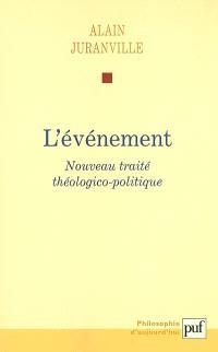 Histoire et savoir philosophique. Volume 1, L'événement : nouveau traité théologico-politique