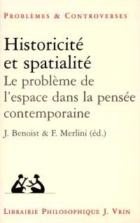 Historicité et spatialité : l'espace dans la pensée contemporaine