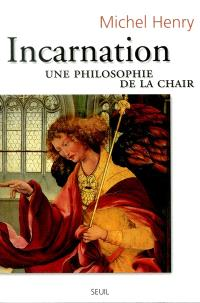 Incarnation : une philosophie de la chair