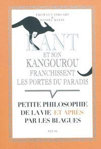Kant et son kangourou franchissent les portes du paradis : petite philosophie de la vie (et après) par les blagues