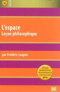L'espace : leçon philosophique : classes préparatoires économiques et commerciales 2014