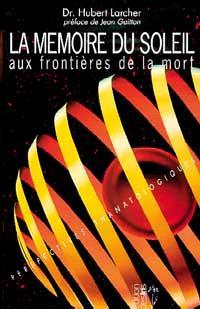La mémoire du soleil : aux frontières de la mort : perspectives thanatologiques
