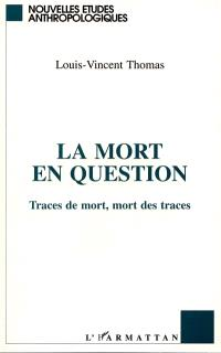 La Mort en question : traces de mort, mort des traces