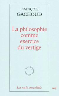La philosophie comme exercice du vertige