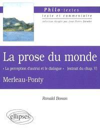 La prose du monde, Merleau-Ponty : la perception d'autrui et le dialogue (extrait du chapitre V)