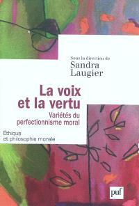 La voix et la vertu : variétés du perfectionnisme moral