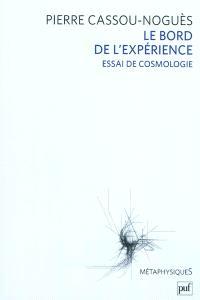 Le bord de l'expérience : essai de cosmologie