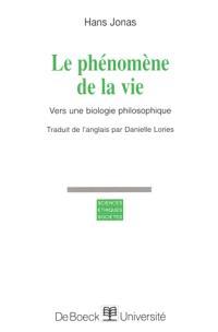 Le phénomène de la vie : vers une biologie philosophique