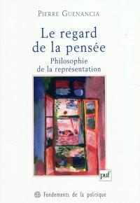 Le regard de la pensée : philosophie de la représentation