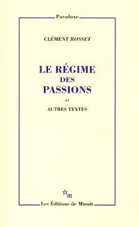 Le régime des passions : et autres textes