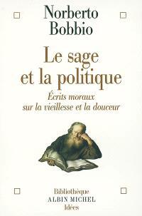 Le sage et la politique : écrits moraux sur la vieillesse et la douceur