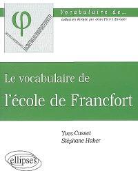 Le vocabulaire de l'école de Francfort