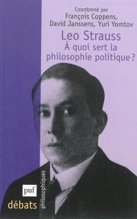 Léo Strauss : à quoi sert la philosophie politique ?