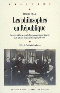 Les philosophes en République : l'aventure intellectuelle de la Revue de métaphysique et de morale et de la Société française de philosophie (1891-1914)