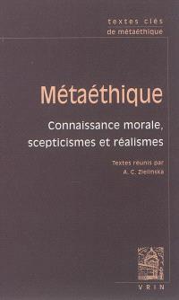 Métaéthique : connaissance morale, scepticismes et réalismes