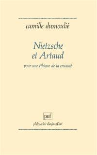 Nietzsche et Artaud : pour une éthique de la cruauté