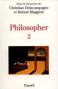 Philosopher : les interrogations contemporaines : matériaux pour un enseignement. Volume 2