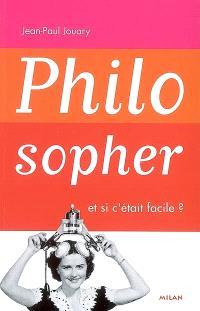 Philosopher, et si c'était facile ?