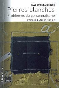 Pierres blanches : problèmes du personnalisme