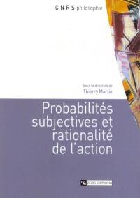 Probabilités subjectives et rationalité de l'action