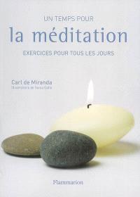 Un temps pour la méditation : exercices pour tous les jours