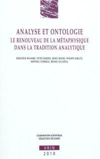 Analyse et ontologie : le renouveau de la métaphysique dans la tradition analytique