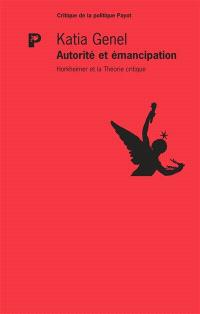Autorité et émancipation : Horkheimer et la théorie critque