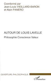 Autour de Louis Lavelle : philosophie, conscience, valeur
