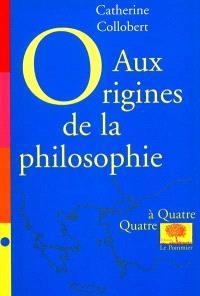 Aux origines de la philosophie