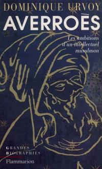 Averroès : les ambitions d'un intellectuel musulman