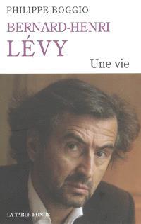 Bernard-Henri Lévy : une vie