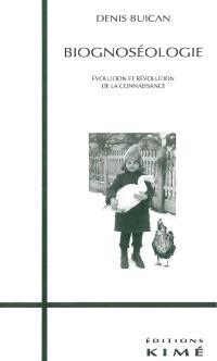 Biognoséologie : évolution et révolution de la connaissance