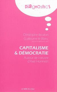 Capitalisme et démocratie : autour de l'oeuvre d'Axel Honneth