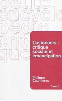 Castoriadis : critique sociale et émancipation