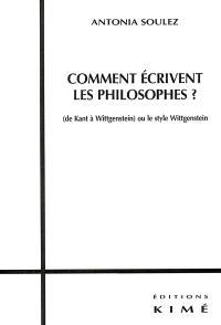 Comment écrivent les philosophes ? (de Kant à Wittgenstein) ou Le style Wittgenstein