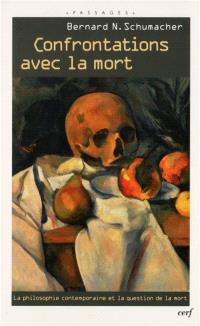 Confrontations avec la mort : la philosophie contemporaine et la question de la mort