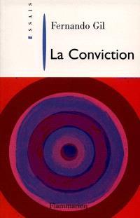Conviction : la croyance et l'intuition
