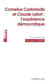Cornelius Castoriadis et Claude Lefort : l'expérience démocratique
