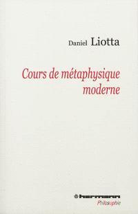 Cours de métaphysique moderne