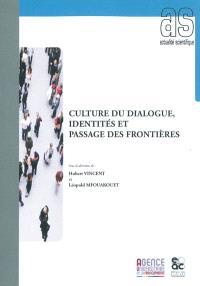 Culture du dialogue, identités et passage des frontières
