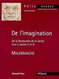 De l'imagination : De la recherche de la vérité, livre II, parties II et III, Malebranche