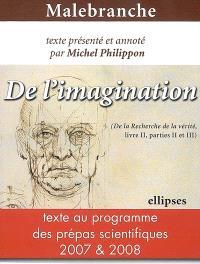 De l'imagination (De la recherche de la vérité, livre II, parties II et III)