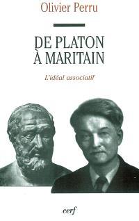 De Platon à Maritain : l'idéal associatif
