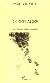Derritages : une thèse en déconstruction